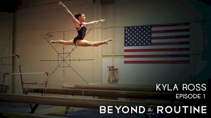 Kyla Ross: Beyond the Routine (Episode 1)