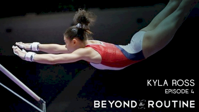 Kyla Ross: Beyond the Routine (Episode 4)