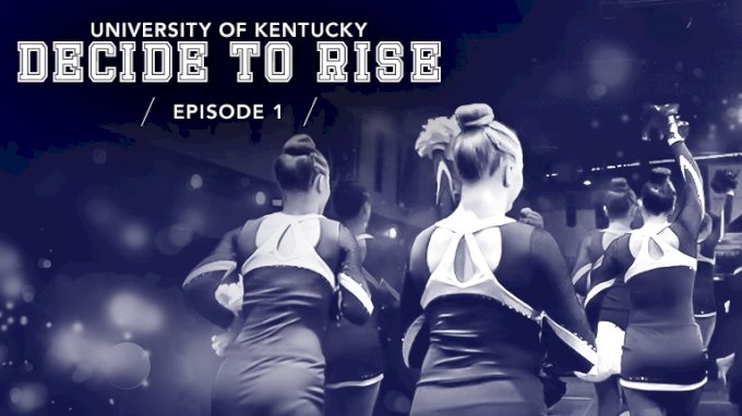 University Of Kentucky Dance: Decide To Rise (Episode 1)