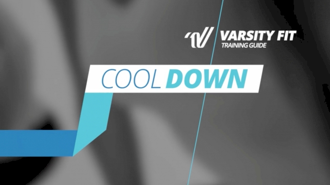 Varsity Fit Training Guide: Cool Down