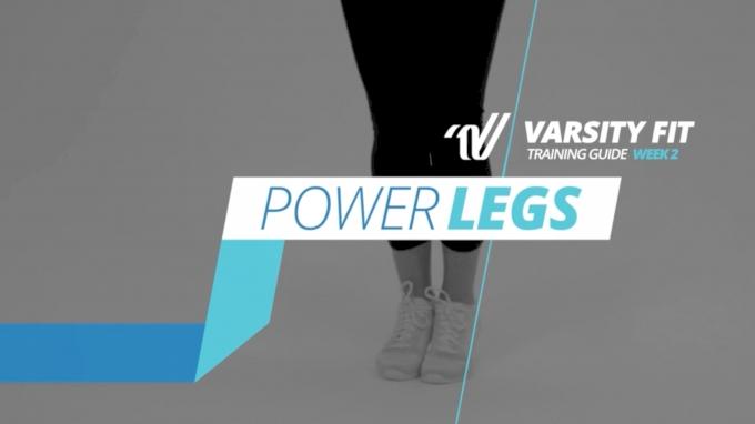 Varsity Fit: Week 2, Ex 3, Power Legs